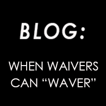 When Waiver's Can Waver Blog