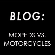 Are mopeds as dangerous as motorcycles